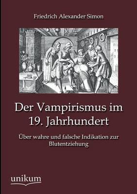 Der Vampirismus Im 19. Jahrhundert (Paperback)