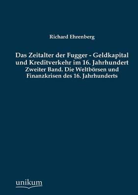 Das Zeitalter Der Fugger - Geldkapital Und Kreditverkehr Im 16. Jahrhundert (Paperback)