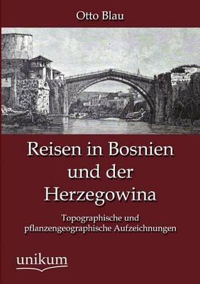 Reisen in Bosnien Und Der Herzegowina (Paperback)