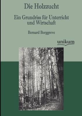 Die Holzzucht (Paperback)