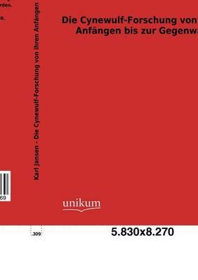 Die Cynewulf-Forschung Von Ihren Anf Ngen Bis Zur Gegenwart (Paperback)
