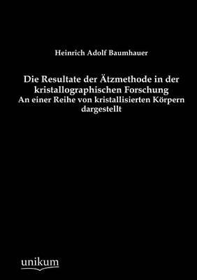 Die Resultate Der Tzmethode in Der Kristallographischen Forschung (Paperback)