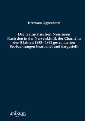 Die Traumatischen Neurosen (Paperback)