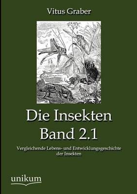 Die Insekten, Band 2.1 (Paperback)