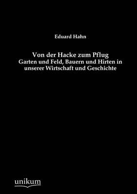 Von Der Hacke Zum Pflug (Paperback)