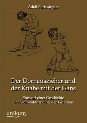 Der Dornauszieher Und Der Knabe Mit Der Gans (Paperback)