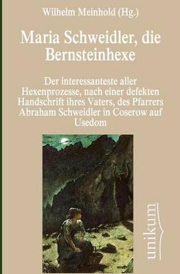 Maria Schweidler, Die Bernsteinhexe (Paperback)