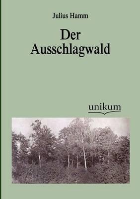 Der Ausschlagwald (Paperback)