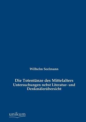 Die Totent Nze Des Mittelalters (Paperback)
