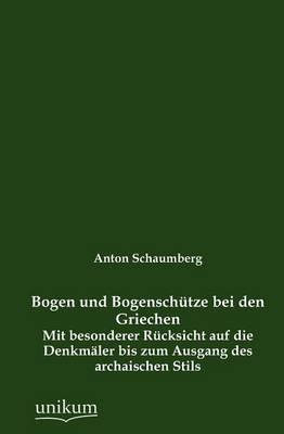 Bogen Und Bogensch Tze Bei Den Griechen (Paperback)