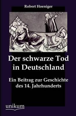 Der Schwarze Tod in Deutschland (Paperback)