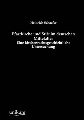 Pfarrkirche Und Stift Im Deutschen Mittelalter (Paperback)