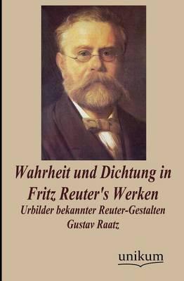 Wahrheit Und Dichtung in Fritz Reuter's Werken (Paperback)