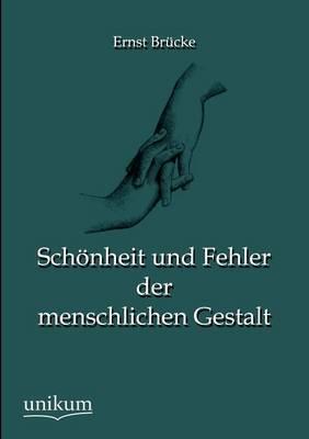 Sch Nheit Und Fehler Der Menschlichen Gestalt (Paperback)