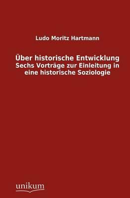 Ber Historische Entwicklung (Paperback)