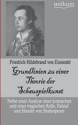 Grundlinien Zu Einer Theorie Der Schauspielkunst (Paperback)