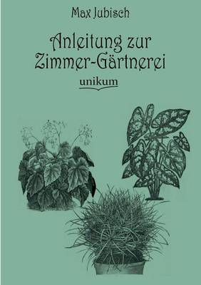 Anleitung Zur Zimmer-G rtnerei (Paperback)