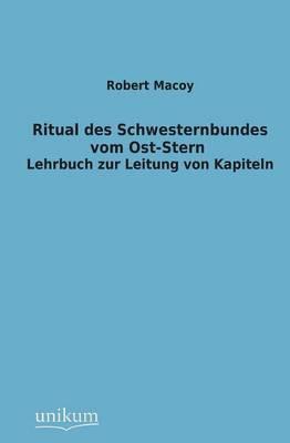 Ritual Des Schwesternbundes Vom Ost-Stern (Paperback)