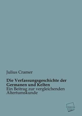 Die Verfassungsgeschichte Der Germanen Und Kelten (Paperback)