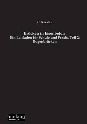 Brucken in Eisenbeton, Teil 2: Bogenbrucken (Paperback)