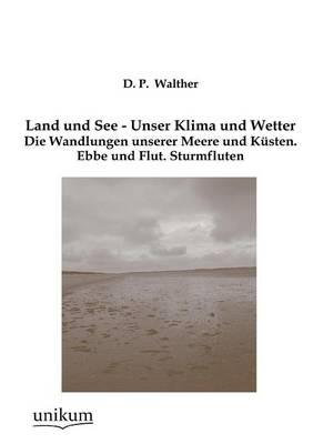 Land Und See - Unser Klima Und Wetter (Paperback)