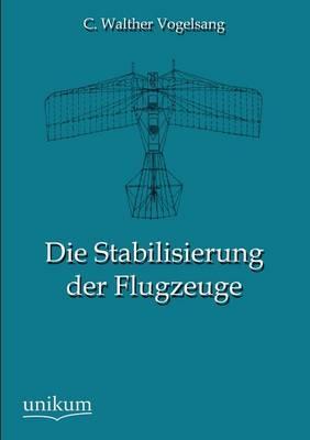 Die Stabilisierung Der Flugzeuge (Paperback)