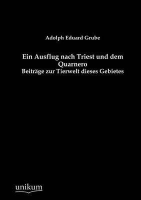 Ein Ausflug Nach Triest Und Dem Quarnero (Paperback)