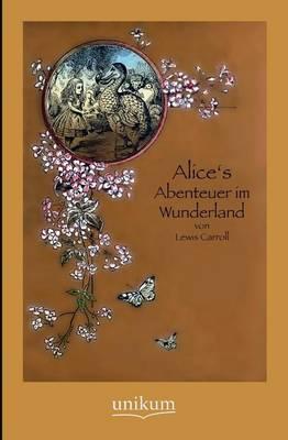 Alice's Abenteuer Im Wunderland (Paperback)