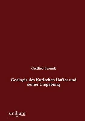 Geologie Des Kurischen Haffes Und Seiner Umgebung (Paperback)