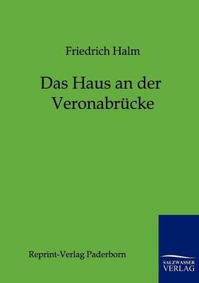 Das Haus an Der Veronabrucke (Paperback)
