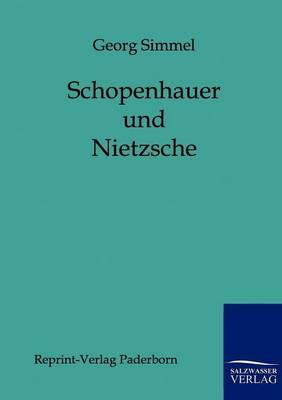 Schopenhauer und Nietzsche (Paperback)