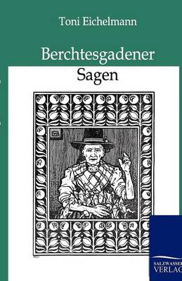 Berchtesgadener Sagen (Paperback)