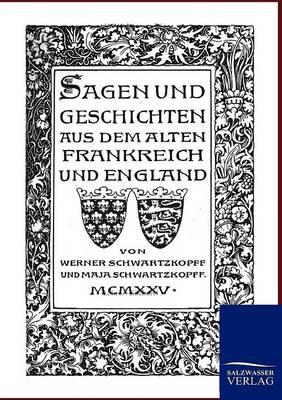 Sagen Und Geschichten Aus Dem Alten Frankreich Und England (Paperback)
