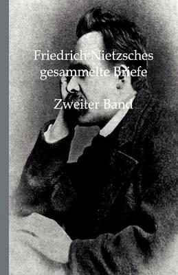 Friedrich Nietzsches Gesammelte Briefe (Paperback)