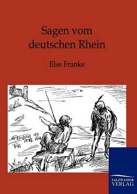 Sagen Vom Deutschen Rhein (Paperback)