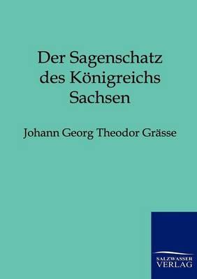 Der Sagenschatz Des Konigreichs Sachsen (Paperback)