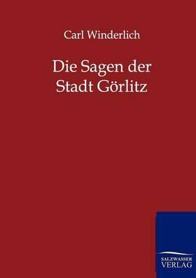 Die Sagen Der Stadt Gorlitz (Paperback)