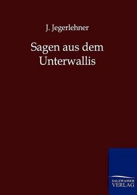 Sagen Aus Dem Unterwallis (Paperback)