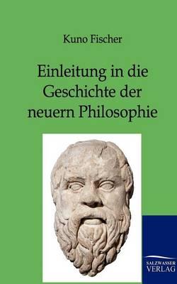 Einleitung in Die Geschichte Der Neuern Philosophie (Paperback)