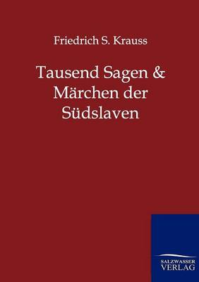 Tausend Sagen Und Marchen Der Sudslaven (Paperback)