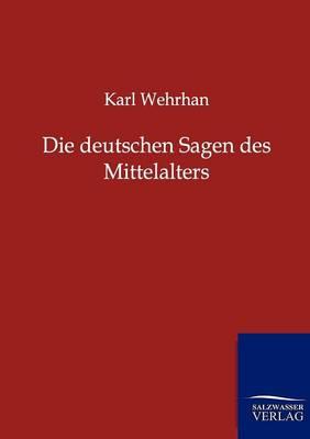 Die Deutschen Sagen Des Mittelalters (Paperback)