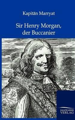 Sir Henry Morgan, Der Buccanier (Paperback)