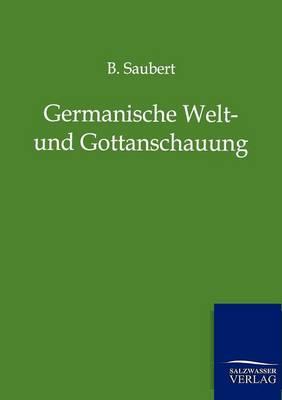 Germanische Welt- Und Gottanschauung (Paperback)