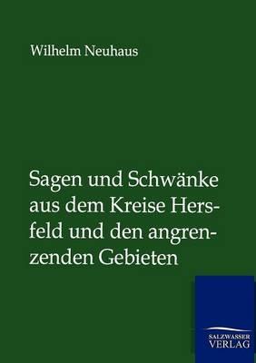 Sagen Und Schwanke Aus Dem Kreise Hersfeld Und Den Angrenzenden Gebieten (Paperback)