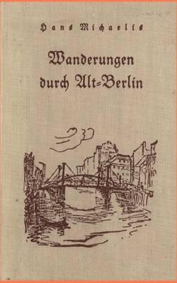 Wanderungen Durch Alt-Berlin (Paperback)
