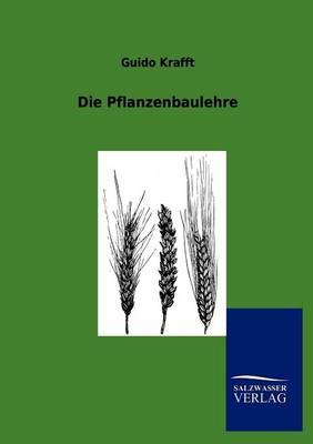 Die Pflanzenbaulehre (Paperback)