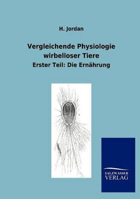 Vergleichende Physiologie Wirbelloser Tiere (Paperback)