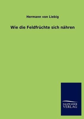 Wie Die Feldfr Chte Sich N Hren (Paperback)
