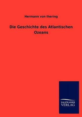 Die Geschichte Des Atlantischen Ozeans (Paperback)
