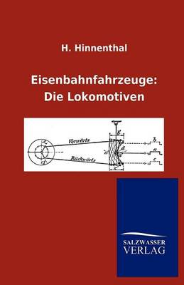 Eisenbahnfahrzeuge: Die Lokomotiven (Paperback)